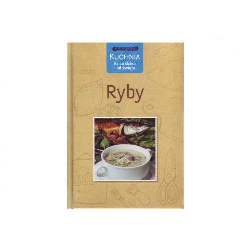 Książka Kuchnia Na Co Dzień I Od Święta Ryby
