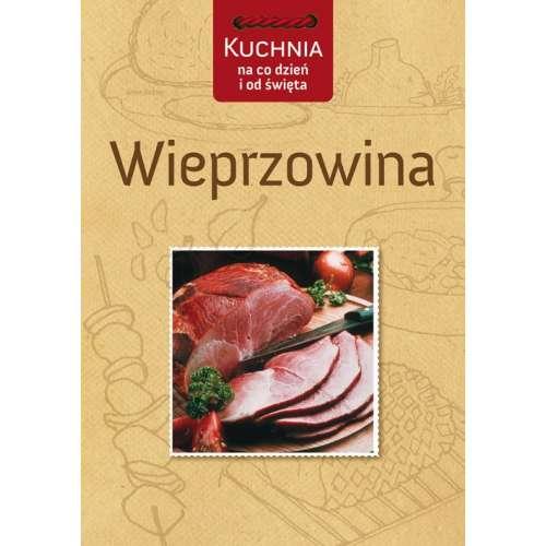 Książka Kuchnia Na Co Dzień IOd Święta Wieprzowina